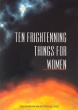 Ten Frightening things for Women