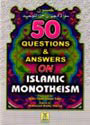 Darussalam 50 Questions and Answers On Islamic Monotheism