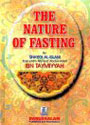The Nature of Fasting. by Darussalam