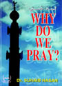Darussalam: Why Should We Pray