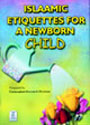 Darussalam Islamic Etiquettes for a Newborn Child