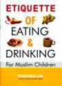 Darussalam - Etiquette of Eating and Drinking