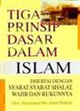 Darussalam Indonesian: Tiga Prinsip Dasar Dalam Islam