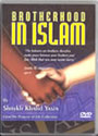 DVD: Brotherhood in Islam