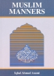 Muslim Books: Muslim Manners. By Iqbal Ahmad Azami