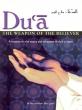 Al-hidaayah: Dua - The Weapon of the Believer. By Yasir Qadhi