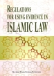 Islamic Law: Regulations for Using Evidence in Islamic Law