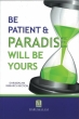 Be Patient and Paradise Will Be Yours