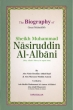 Darussalam The Biography of Great Muhaddith sheikh Muhammad Nasiruddin Al-Albani