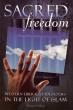 Islam: Sacred Freedom