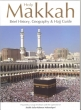Darussalam Holy Makkah Brief History,Geography and Hajj Guide