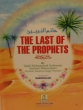 The Last of the Prophets (S.A.W)